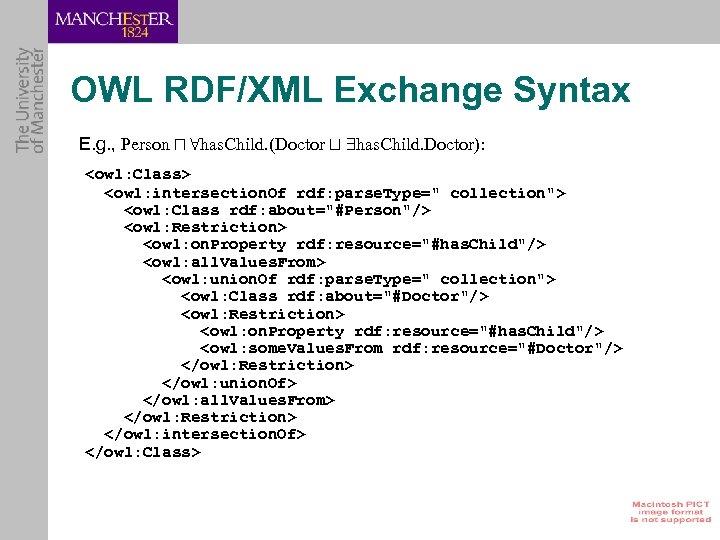 OWL RDF/XML Exchange Syntax E. g. , Person u 8 has. Child. (Doctor t