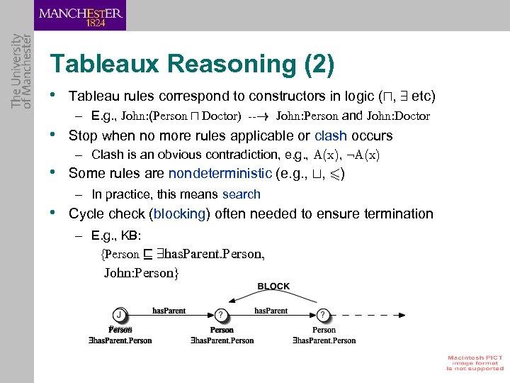 Tableaux Reasoning (2) • Tableau rules correspond to constructors in logic (u, 9 etc)