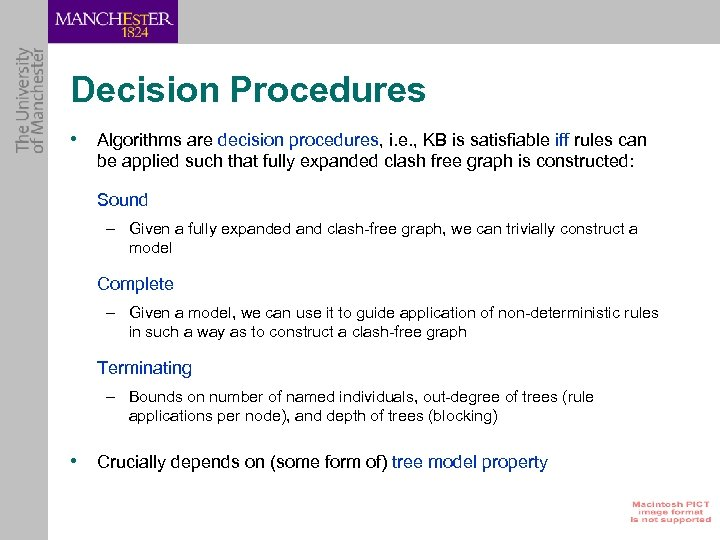 Decision Procedures • Algorithms are decision procedures, i. e. , KB is satisfiable iff