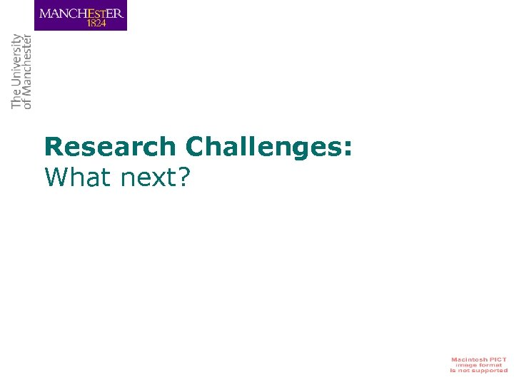 Research Challenges: What next?