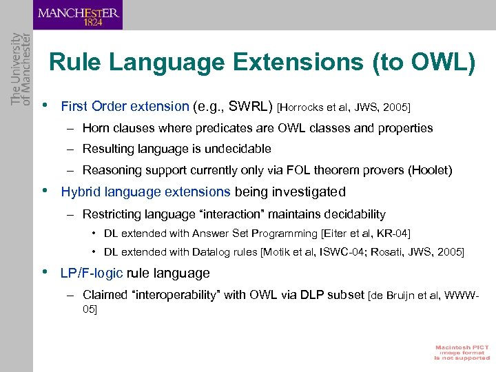Rule Language Extensions (to OWL) • First Order extension (e. g. , SWRL) [Horrocks