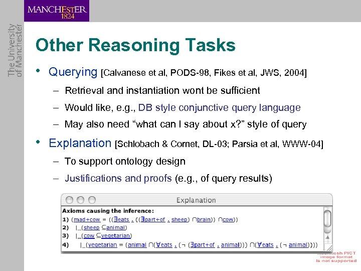 Other Reasoning Tasks • Querying [Calvanese et al, PODS-98, Fikes et al, JWS, 2004]