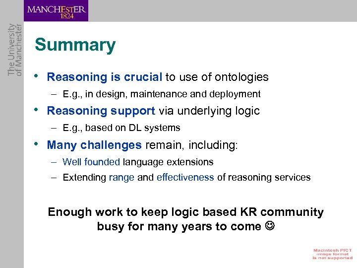 Summary • Reasoning is crucial to use of ontologies – E. g. , in