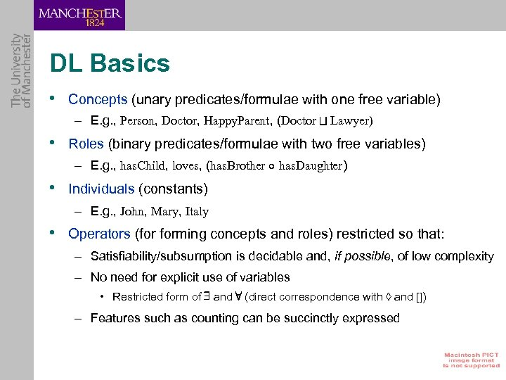 DL Basics • Concepts (unary predicates/formulae with one free variable) – E. g. ,