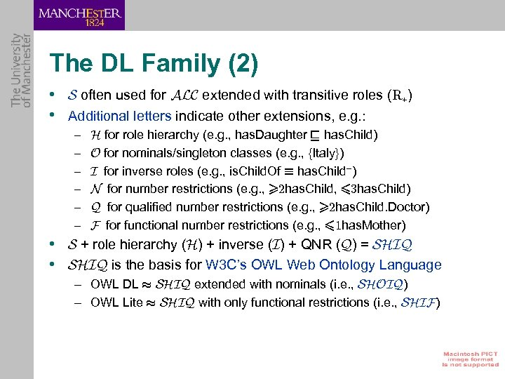 The DL Family (2) • S often used for ALC extended with transitive roles