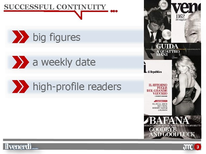 SUCCESSFUL CONTINUITY big figures a weekly date high-profile readers 3
