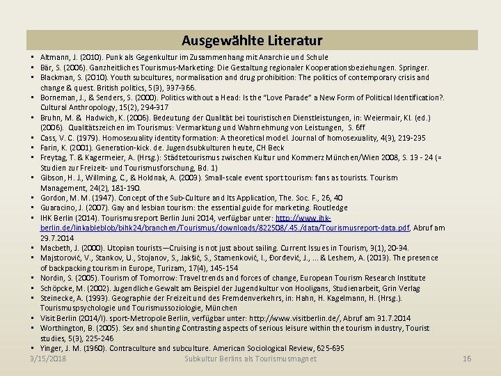 Ausgewählte Literatur • Altmann, J. (2010). Punk als Gegenkultur im Zusammenhang mit Anarchie und
