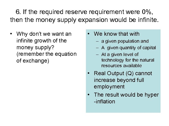 6. If the required reserve requirement were 0%, then the money supply expansion would