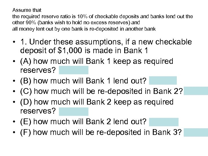 Assume that the required reserve ratio is 10% of checkable deposits and banks lend