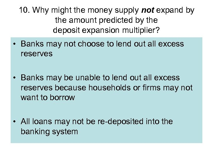10. Why might the money supply not expand by the amount predicted by the