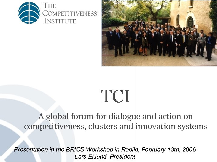 TCI A global forum for dialogue and action on competitiveness, clusters and innovation systems