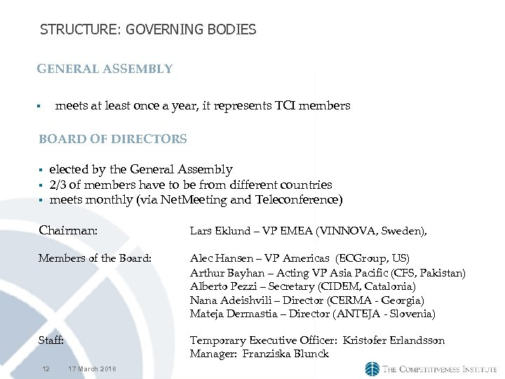 STRUCTURE: GOVERNING BODIES GENERAL ASSEMBLY meets at least once a year, it represents TCI