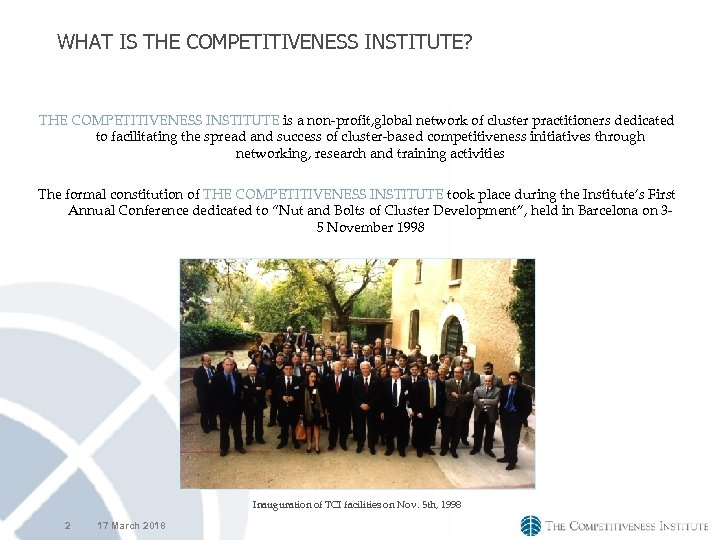 WHAT IS THE COMPETITIVENESS INSTITUTE? THE COMPETITIVENESS INSTITUTE is a non-profit, global network of