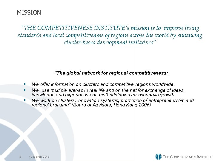 "MISSION ""THE COMPETITIVENESS INSTITUTE's mission is to improve living standards and local competitiveness of"