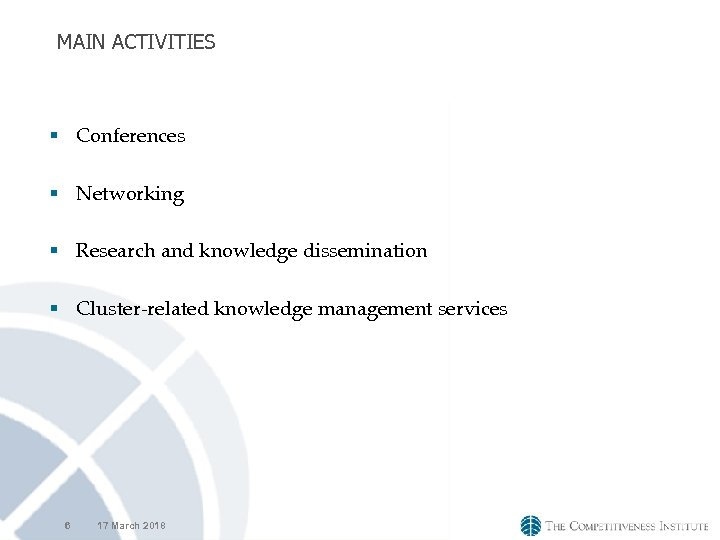 MAIN ACTIVITIES § Conferences § Networking § Research and knowledge dissemination § Cluster-related knowledge
