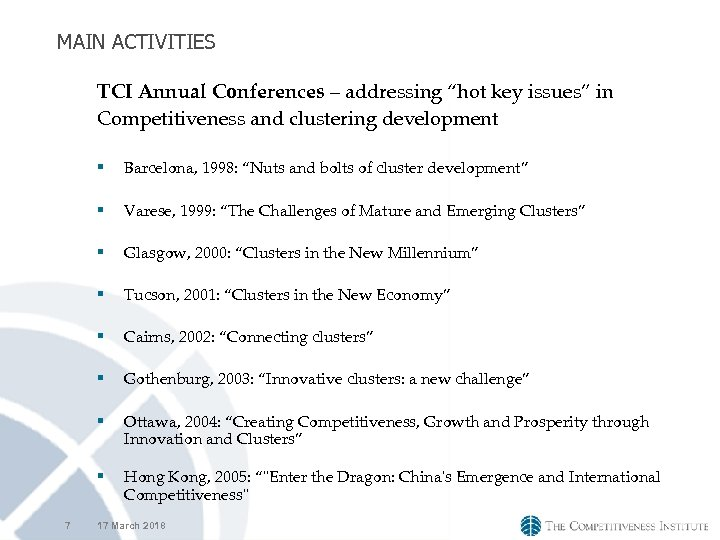 "MAIN ACTIVITIES TCI Annual Conferences – addressing ""hot key issues"" in Competitiveness and clustering"