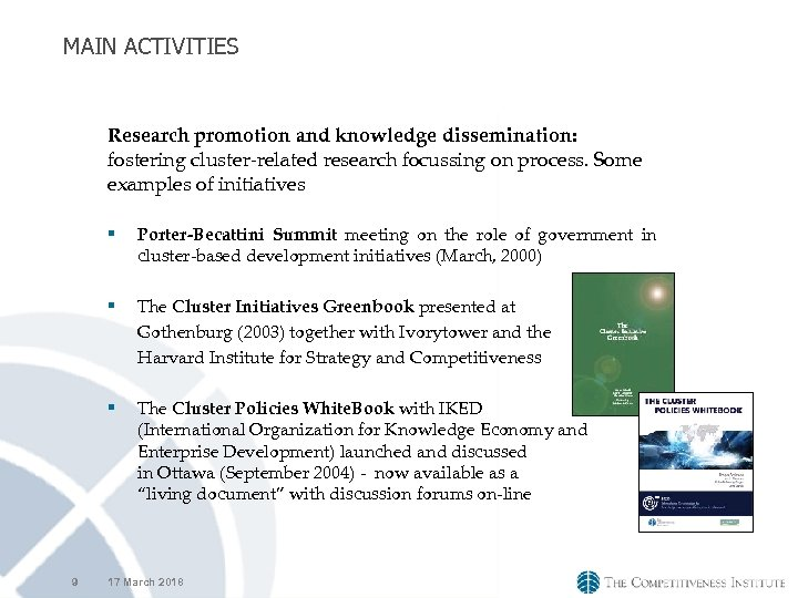 MAIN ACTIVITIES Research promotion and knowledge dissemination: fostering cluster-related research focussing on process. Some