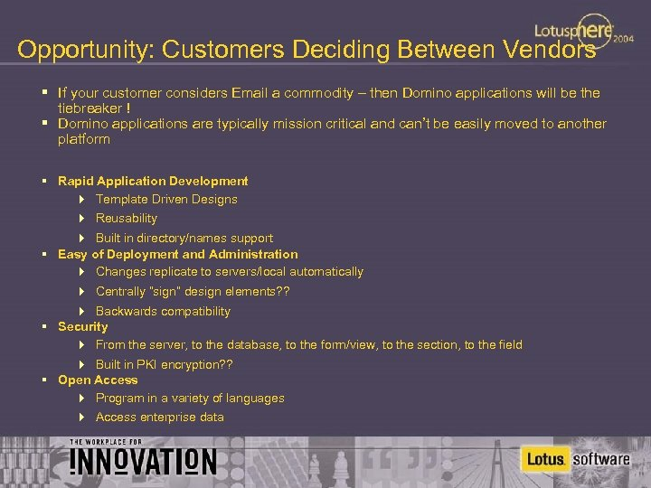 Opportunity: Customers Deciding Between Vendors § If your customer considers Email a commodity –