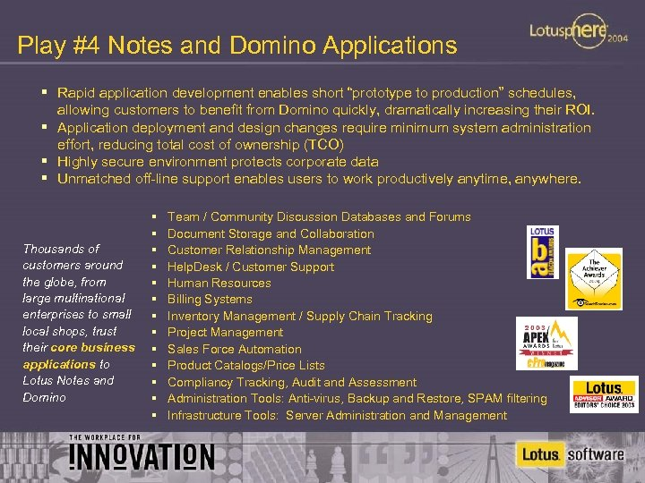 """Play #4 Notes and Domino Applications § Rapid application development enables short """"prototype to"""