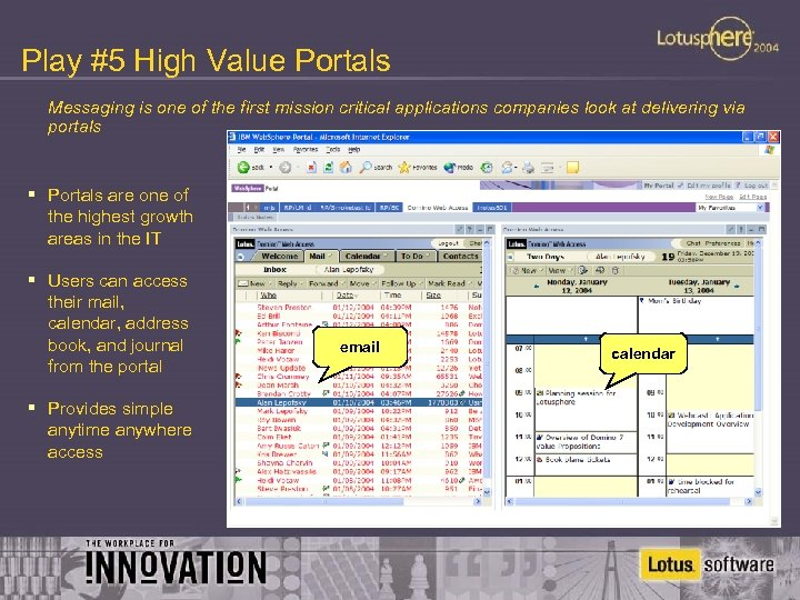 Play #5 High Value Portals Messaging is one of the first mission critical applications