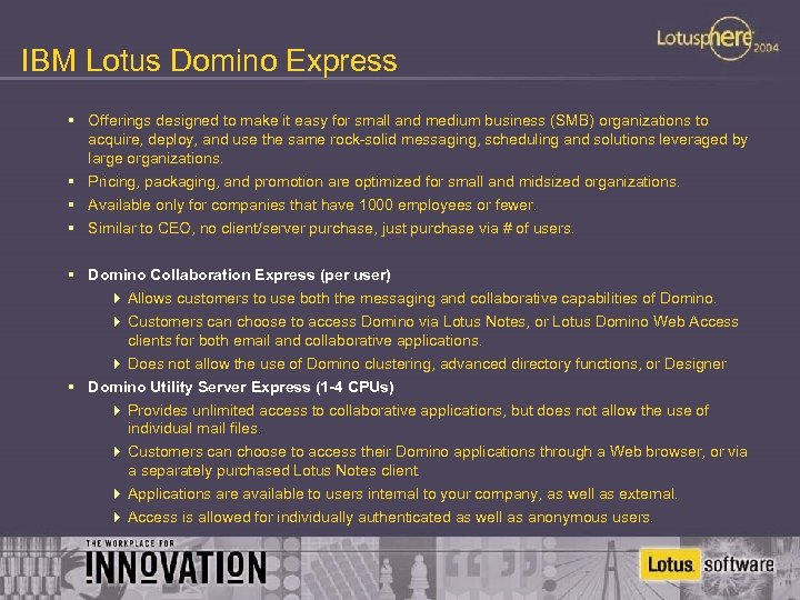 IBM Lotus Domino Express § Offerings designed to make it easy for small and