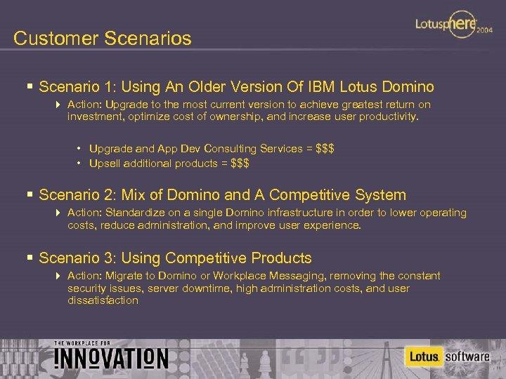 Customer Scenarios § Scenario 1: Using An Older Version Of IBM Lotus Domino 4