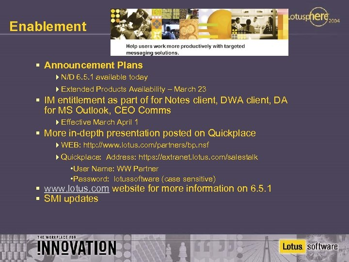 Enablement § Announcement Plans 4 N/D 6. 5. 1 available today 4 Extended Products