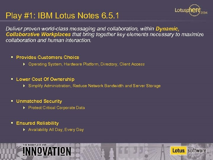 Play #1: IBM Lotus Notes 6. 5. 1 Deliver proven world-class messaging and collaboration,