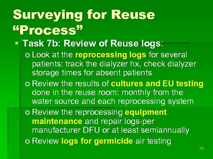 "Surveying for Reuse ""Process"" § Task 7 b: Review of Reuse logs: o Look"