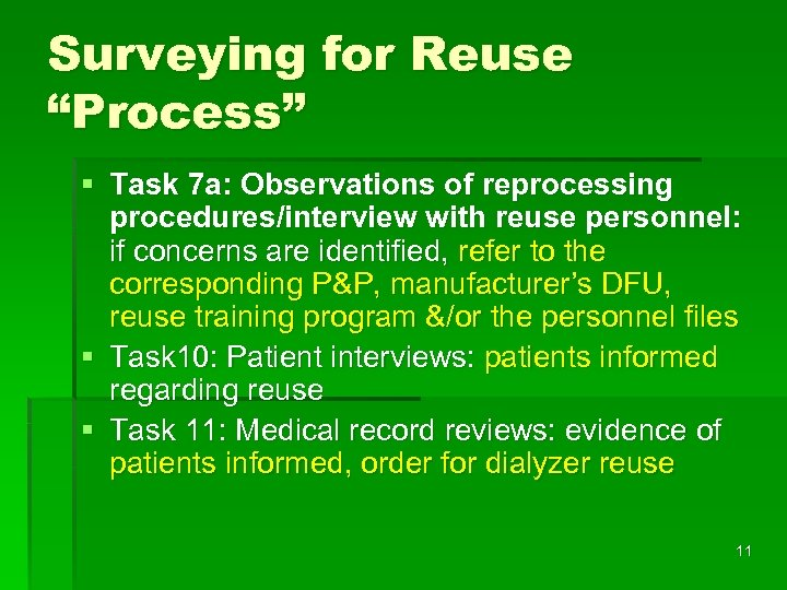 "Surveying for Reuse ""Process"" § Task 7 a: Observations of reprocessing procedures/interview with reuse"