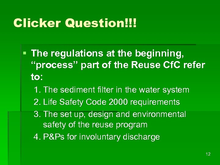 "Clicker Question!!! § The regulations at the beginning, ""process"" part of the Reuse Cf."