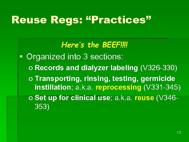 "Reuse Regs: ""Practices"" Here's the BEEF!!!! § Organized into 3 sections: o Records and"