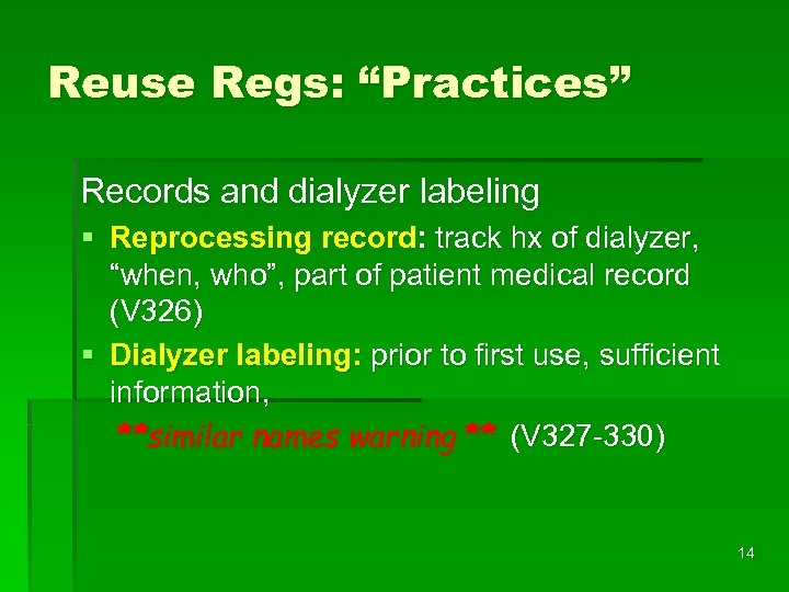 "Reuse Regs: ""Practices"" Records and dialyzer labeling § Reprocessing record: track hx of dialyzer,"