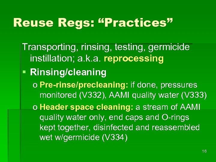 "Reuse Regs: ""Practices"" Transporting, rinsing, testing, germicide instillation; a. k. a. reprocessing § Rinsing/cleaning"