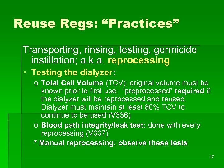 """Reuse Regs: """"Practices"""" Transporting, rinsing, testing, germicide instillation; a. k. a. reprocessing § Testing"""