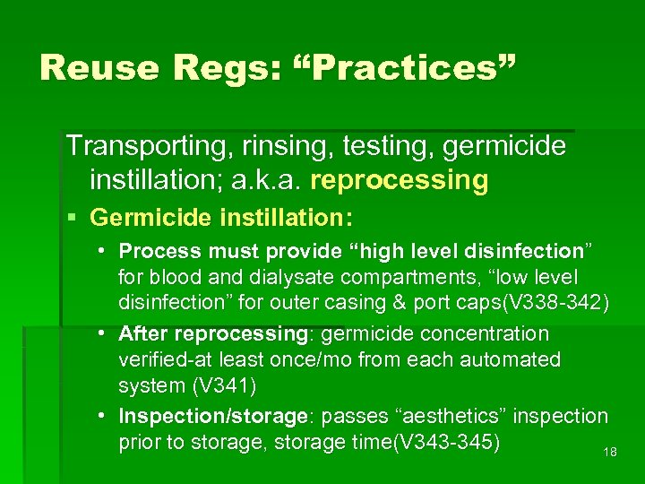 "Reuse Regs: ""Practices"" Transporting, rinsing, testing, germicide instillation; a. k. a. reprocessing § Germicide"