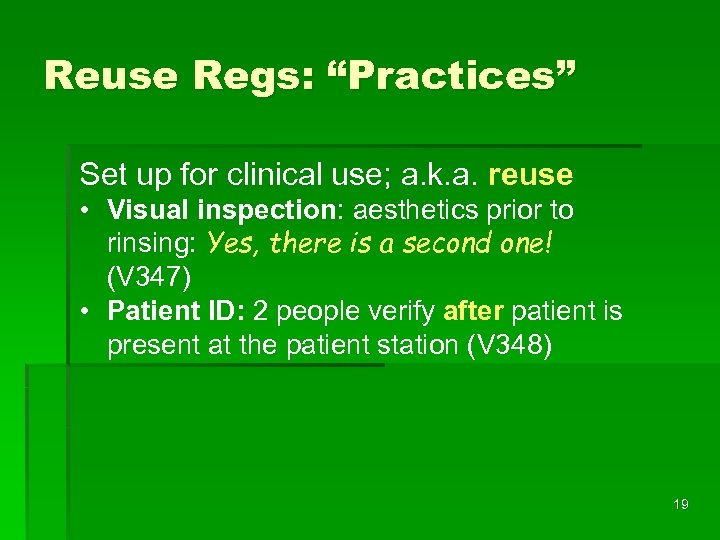 "Reuse Regs: ""Practices"" Set up for clinical use; a. k. a. reuse • Visual"