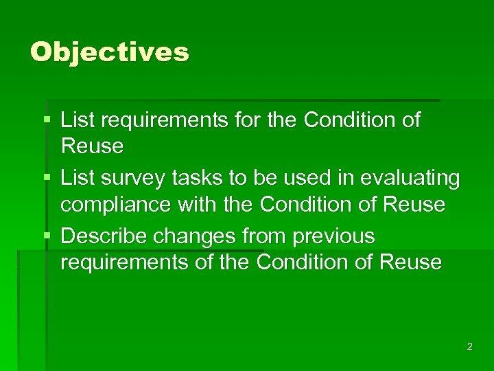 Objectives § List requirements for the Condition of Reuse § List survey tasks to