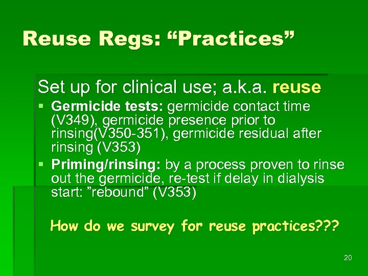 "Reuse Regs: ""Practices"" Set up for clinical use; a. k. a. reuse § Germicide"