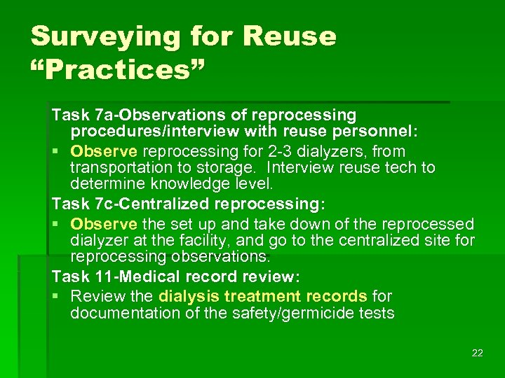"Surveying for Reuse ""Practices"" Task 7 a-Observations of reprocessing procedures/interview with reuse personnel: §"