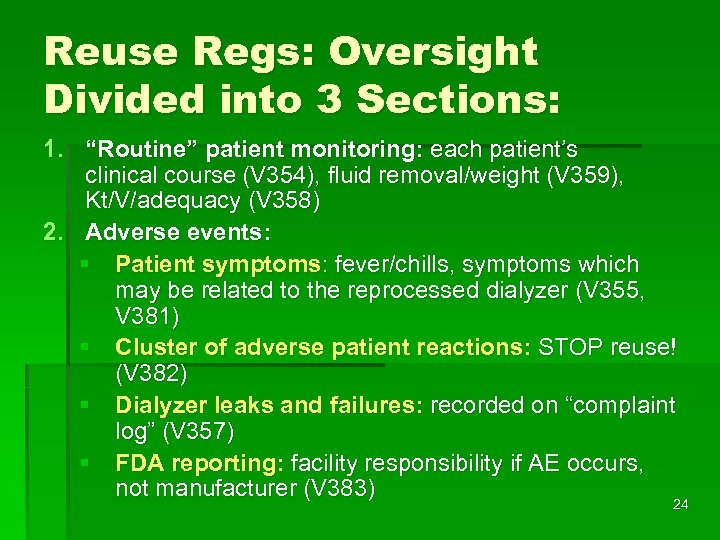 "Reuse Regs: Oversight Divided into 3 Sections: 1. ""Routine"" patient monitoring: each patient's clinical"