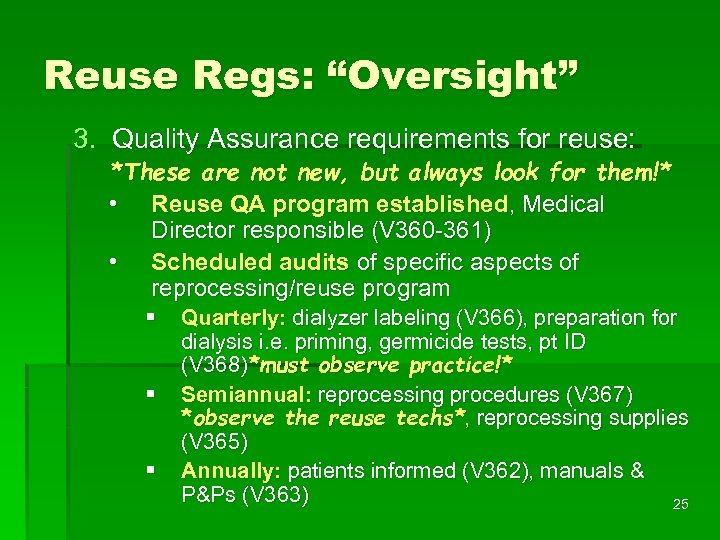 "Reuse Regs: ""Oversight"" 3. Quality Assurance requirements for reuse: *These are not new, but"