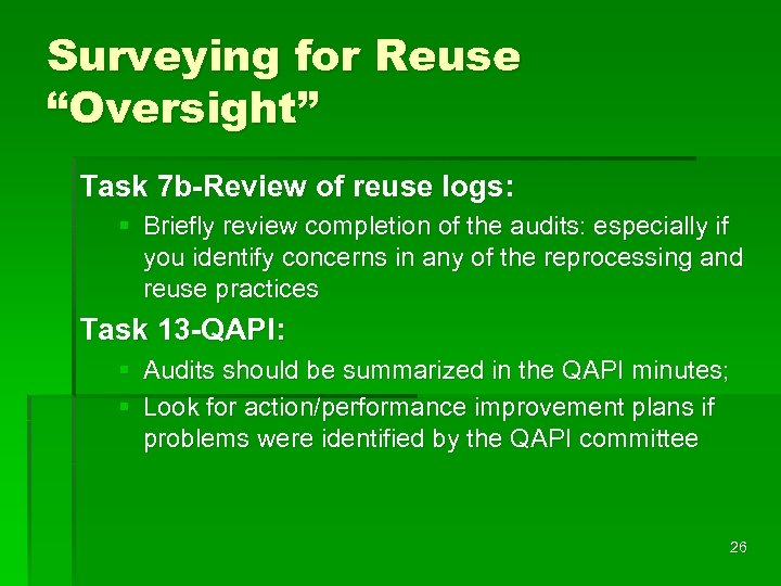 "Surveying for Reuse ""Oversight"" Task 7 b-Review of reuse logs: § Briefly review completion"