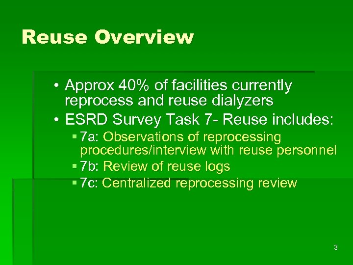 Reuse Overview • Approx 40% of facilities currently reprocess and reuse dialyzers • ESRD