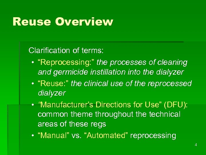 "Reuse Overview Clarification of terms: • ""Reprocessing: "" the processes of cleaning and germicide"