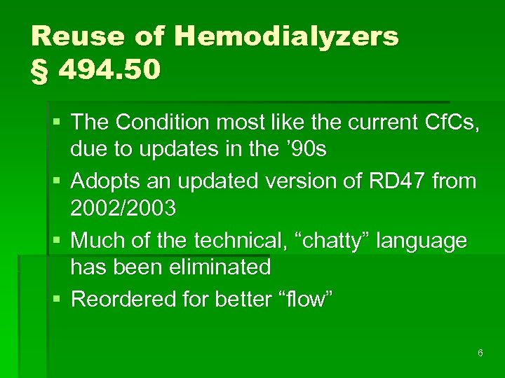 Reuse of Hemodialyzers § 494. 50 § The Condition most like the current Cf.