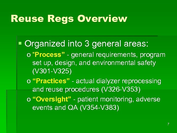 "Reuse Regs Overview § Organized into 3 general areas: o ""Process"" - general requirements,"