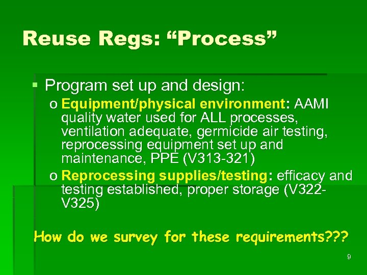 "Reuse Regs: ""Process"" § Program set up and design: o Equipment/physical environment: AAMI quality"