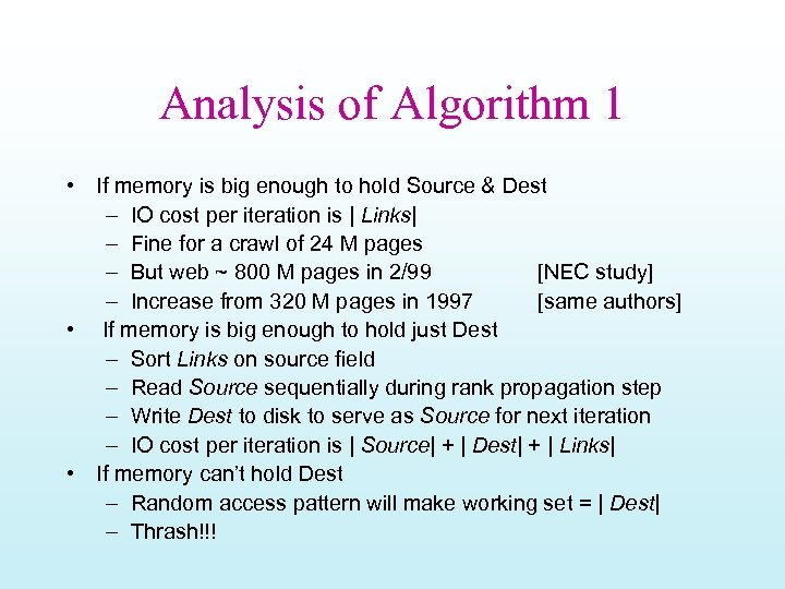 Analysis of Algorithm 1 • If memory is big enough to hold Source &