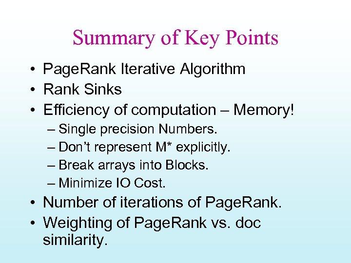 Summary of Key Points • Page. Rank Iterative Algorithm • Rank Sinks • Efficiency